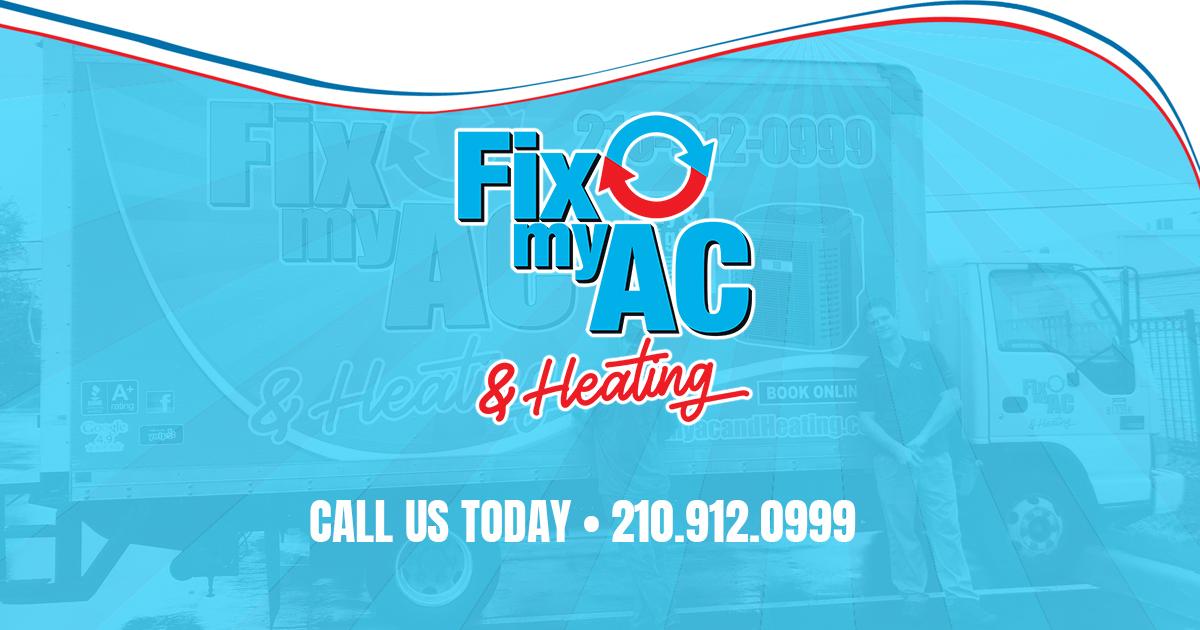 AC Repair San Antonio TX | Fix My AC & Heating